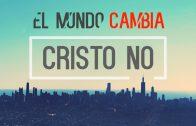 """Cap #11 """"El mundo cambia, Cristo no"""""""