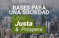 """Cap #17 """"Bases de una sociedad Libre, Justa y Próspera"""""""