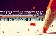 """Cap #18 """"La Educación Cristiana Vs Educación Secular"""""""