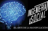 """Cap #29 """"Ingeniería Social"""""""
