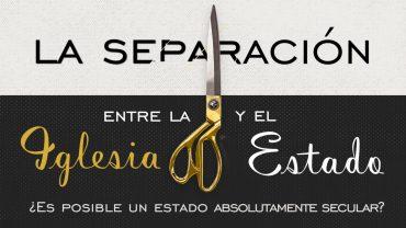 """Cap #37 """"La separación entra la Iglesia y el Estado"""""""