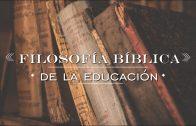"""Cap #40 """"Filosofía Bíblica de la Educación"""""""