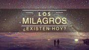 """Cap #45 """"Los Milagros ¿Existen hoy?"""""""