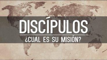"""Cap #47 """" Discípulos, cual es su misión"""""""
