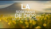 """Cap #53 """"la Soberania de Dios en la Adversidad"""""""