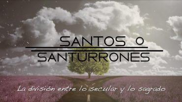 """Cap #55 """"Santos o Santurrones"""""""