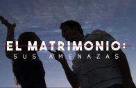 """Cap #57 """"El Matrimonio: sus amenazas"""""""