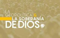 """Cap #64 """"La geopolítica y la soberanía de Dios"""""""