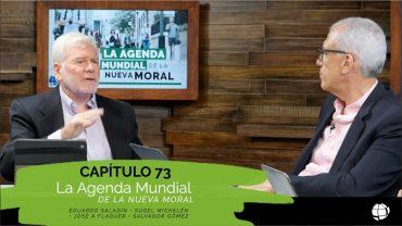 """Cap #73 """"La agenda mundial, de la nueva moral"""""""