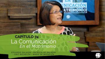 """Cap #74 """"la Comunicación en el Matrimonio"""""""