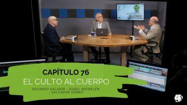 """Cap #76 """" El Culto al Cuerpo"""""""