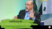 """Cap #87 """"El Corazón de la Reforma Protestante: 500 Años"""""""