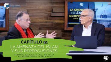 """Cap 91″La Amenaza del Islam y sus Repercusiones"""""""