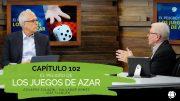 """Cap #102 """"El Peligro de los juegos de Azar"""""""