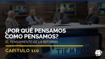 Cap #110 El Pensamiento de la Reforma