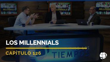 Cap #126 – Los Millennials