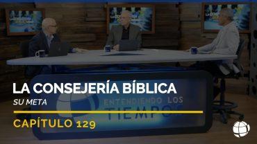 Cap #129 – La Consejería Bíblica: Su Meta