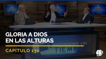 Cap #131 – Gloria a Dios en las Alturas